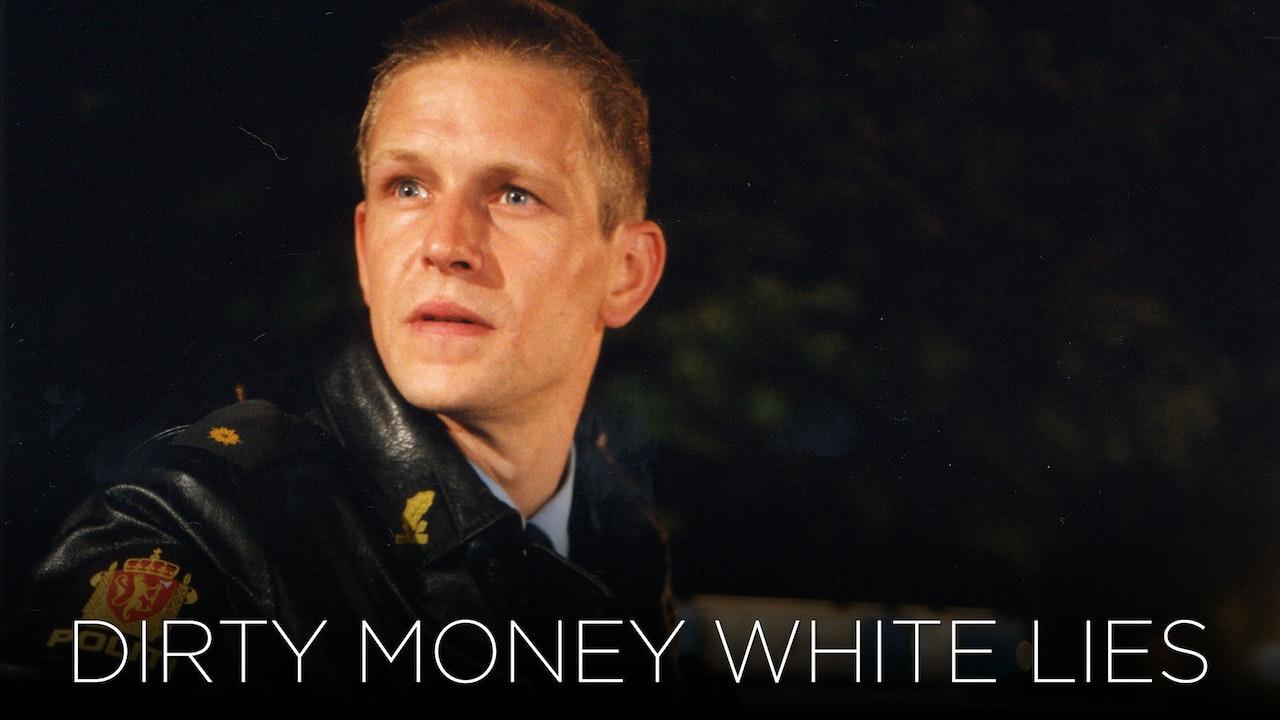 Dirty Money White Lies