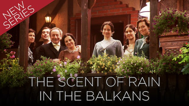 The Scent of Rain in the Balkans