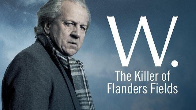 W - The Killer of Flanders Fields
