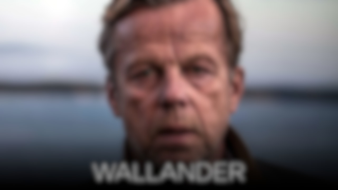 Wallander Blurred