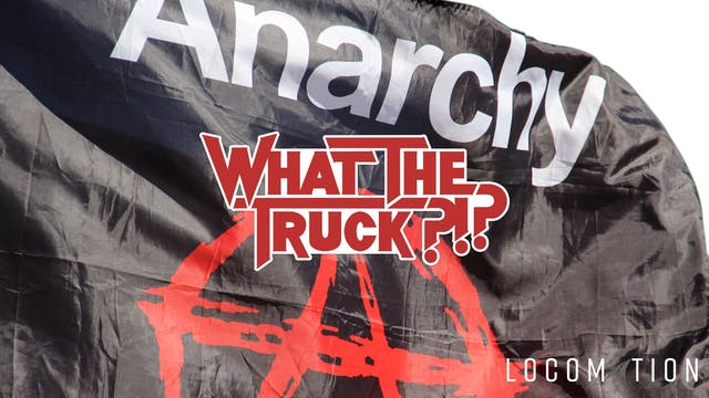 Anarchy in the SC - WHAT THE TRUCK?!?