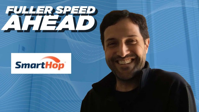 SmartHop Co-Founder / CEO Guillermo Garcia - Fuller Speed Ahead