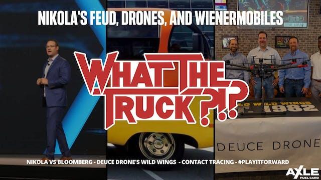 Nikola's feud, drones, and Wienermobi...