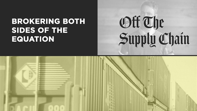 Off the Supply Chain S02 E05 - Brokering Both Sides of The Equation
