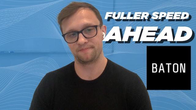Baton Co-Founder Andrew Berberick - Fuller Speed Ahead