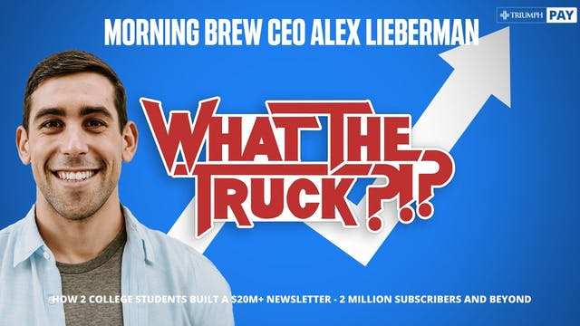Morning Brew CEO Alex Lieberman - WHA...