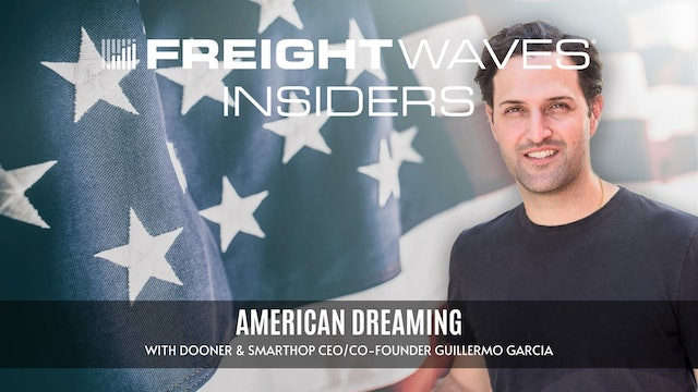 American dreaming with SmartHop Guillermo Garcia - FreightWaves Insiders