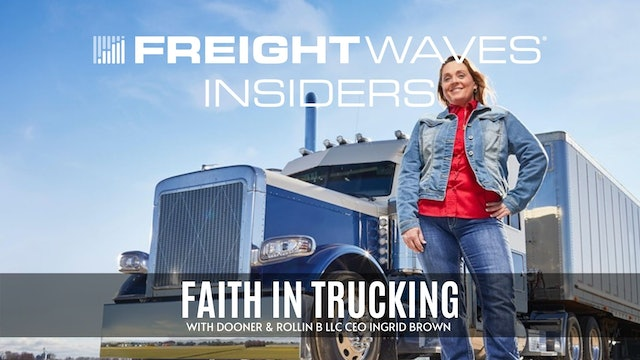 Faith in trucking with Rollin B LLC CEO Ingrid Brown - FreightWaves Insiders