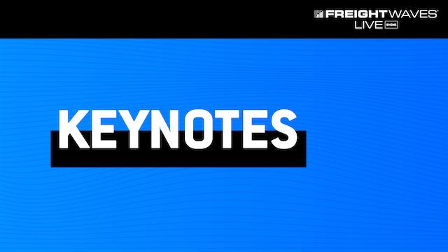 Keynotes - FreightWaves LIVE @HOME