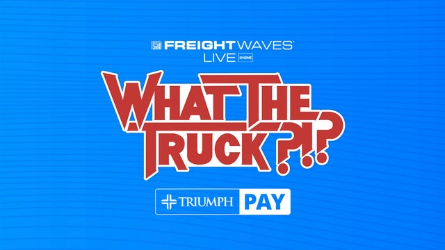 Countering the freight labor crisis LIVE from @HOME - WHAT THE TRUCK?!?
