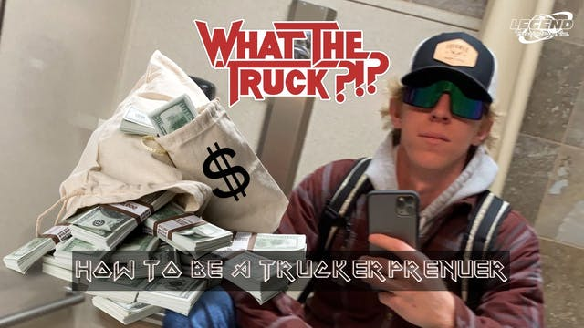How to be a truckerpreneur - WHAT THE...