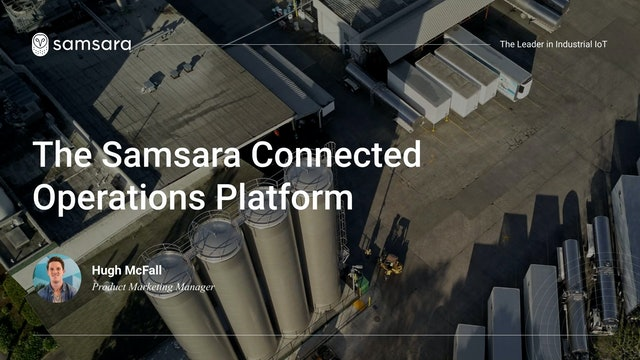 Samsara: The connected operations cloud company - Demo