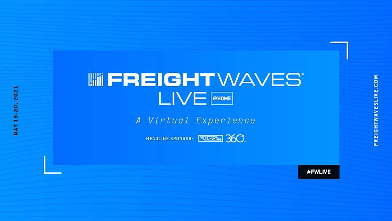 FreightWaves LIVE @HOME - Spring 2021 Demos