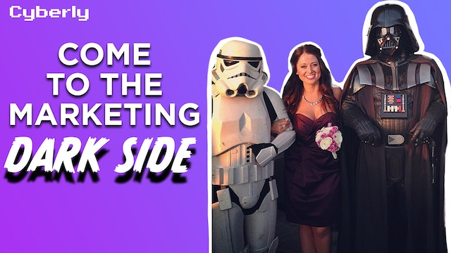 Come to the Marketing Dark Side - Cyberly