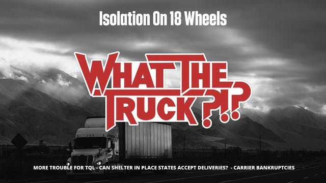 Isolation on 18 Wheels - WHAT THE TRU...