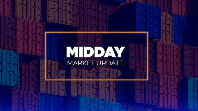Wild weather creating shipping havoc - Midday Market Update