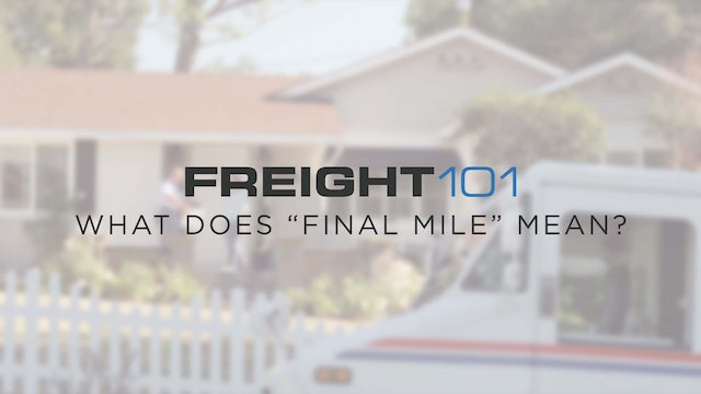 """What does """"Final Mile"""" mean? - Freight101"""