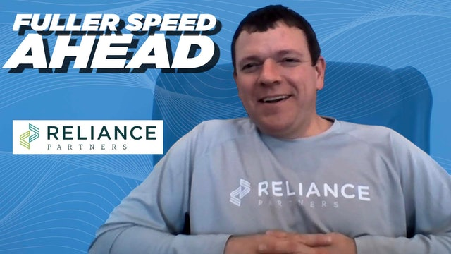 Reliance Partners President Chad Eichelberger - Fuller Speed Ahead