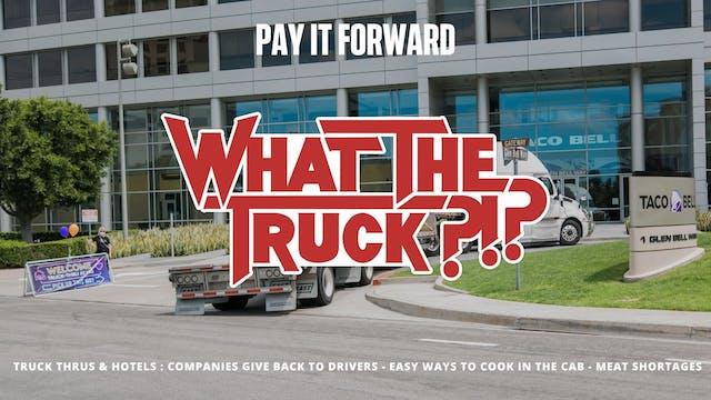 Pay It Forward - WHAT THE TRUCK?!?