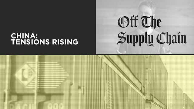 Off the Supply Chain S02E02 - China: Tensions Rising