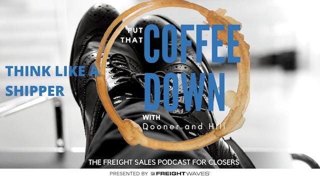 Think like a shipper - Put That Coffe...