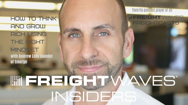 How to think and grow rich w/ Emerge founder Andrew Leto - FreightWaves Insiders