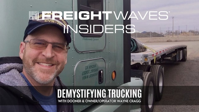 Demystifying trucking with owner-operator Wayne Cragg - FreightWaves Insiders