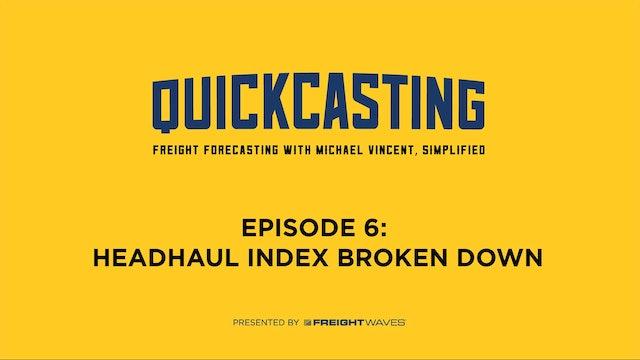 Headhaul Index Broken Down - QuickCasting