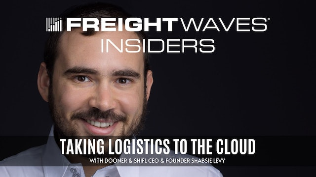 Taking logistics to the cloud with Shifl CEO Shabsie Levy- FreightWaves Insiders