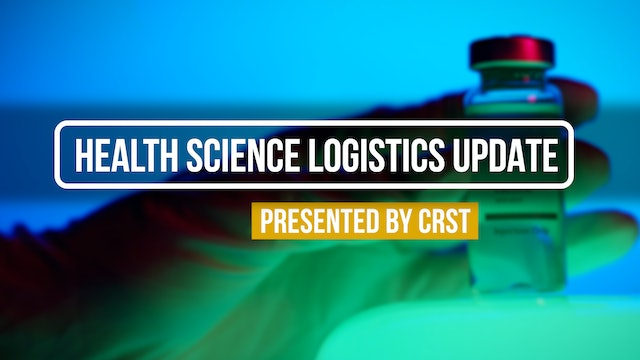 Health Science Logistics Update Presented by CRST
