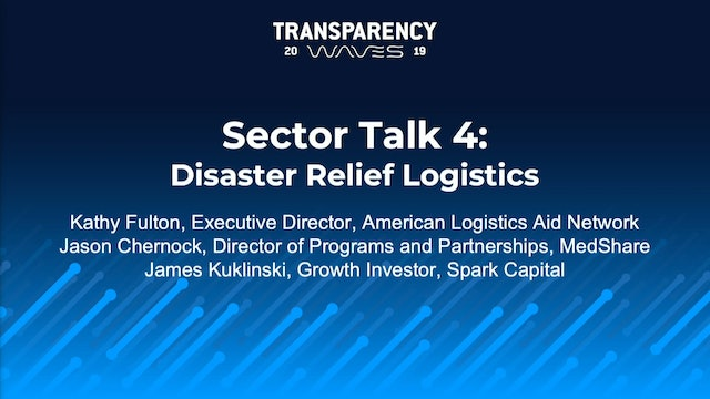 Transparency19: Sector Talk 4: Disaster Relief Logistics
