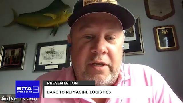 Dare to Reimagine Logistics - BiTA Sy...