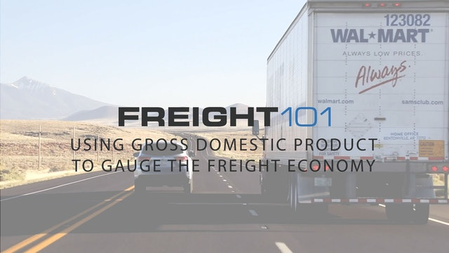 Freight 101- Using GDP to gauge freight economy