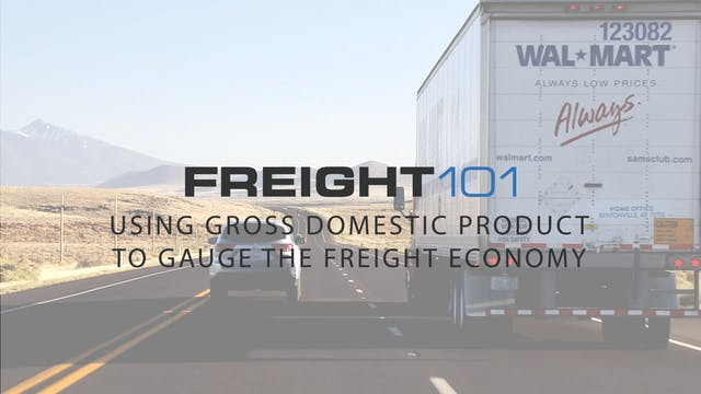 Freight 101- Using GDP to gauge freig...