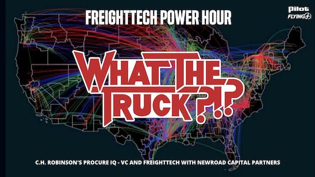 FreightTech Power Hour - WHAT THE TRU...