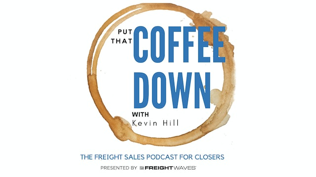 Selling freight brokerage in a digital world - Put That Coffee Down