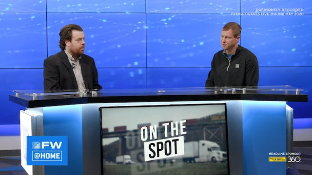 On the Spot - FreightWaves LIVE @ HOME