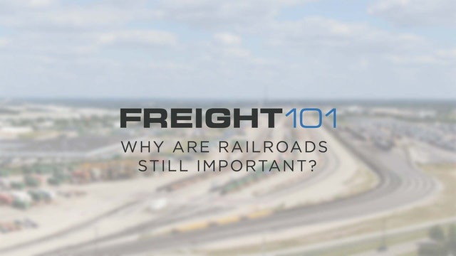 Why are railroads still important? - Freight101