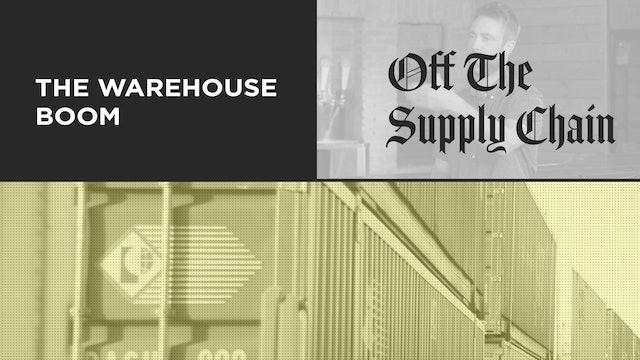 Off the Supply Chain S01E11 - The Warehouse Boom