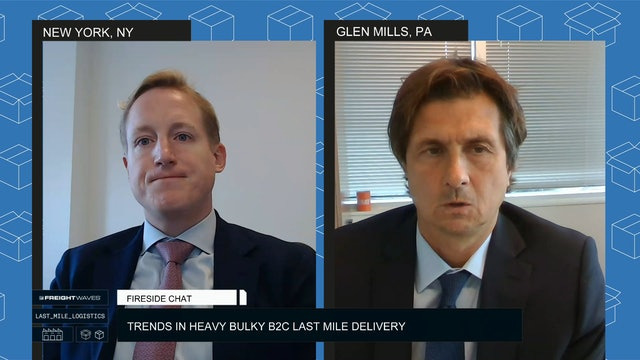 Trends in Heavy Bulky B2C Last Mile Delivery - Fireside Chat