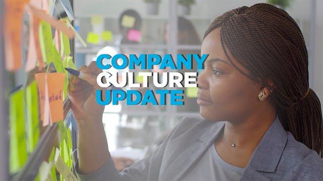 Company Culture Update: Continue to m...