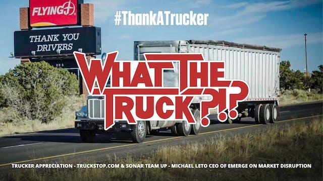 #ThankATrucker - WHAT THE TRUCK?!?