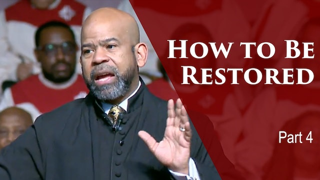 How To Be Restored-Part 4