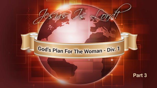 God's Plan For The Woman Div. I Pt. 3