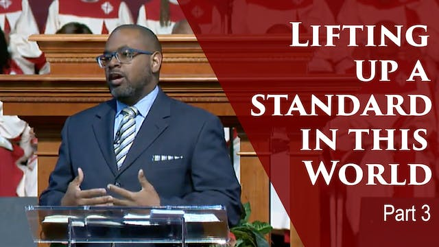 Lifting Up A Standard In This World-P...