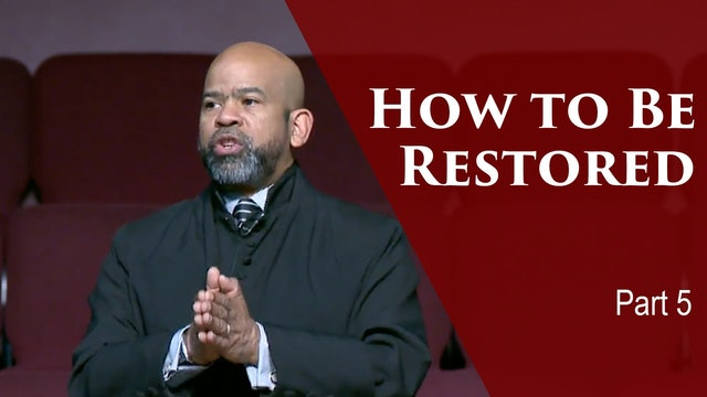 How To Be Restored-Part 5