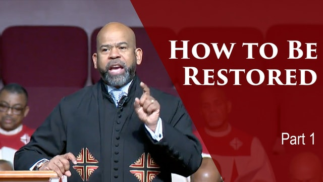 How To Be Restored-Part 1