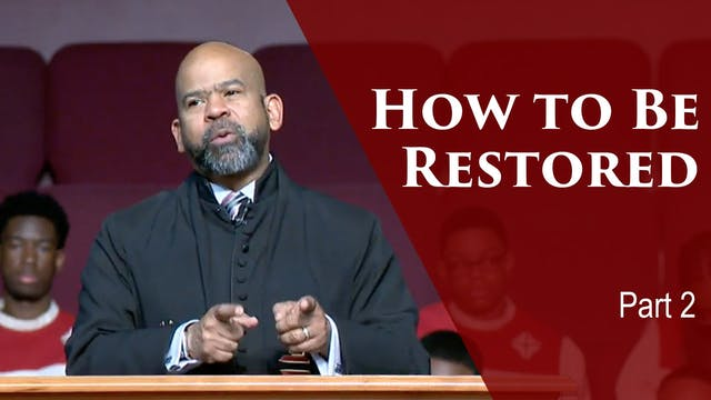 How To Be Restored-Part 2