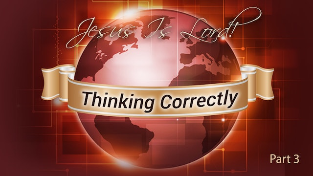 Thinking Correctly - Part 3