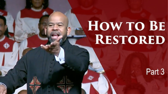 How To Be Restored-Part 3